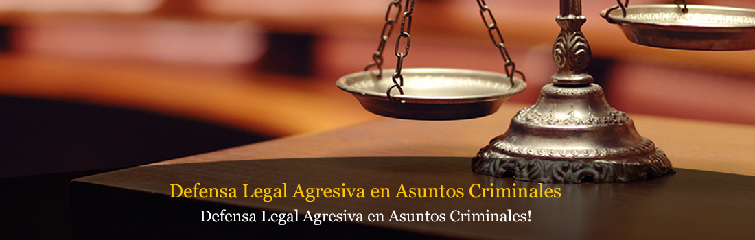 Defensa legal Agresiva en Asuntos Criminales