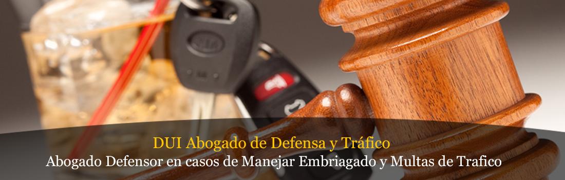 Defensa y Trafico DUI Abogado