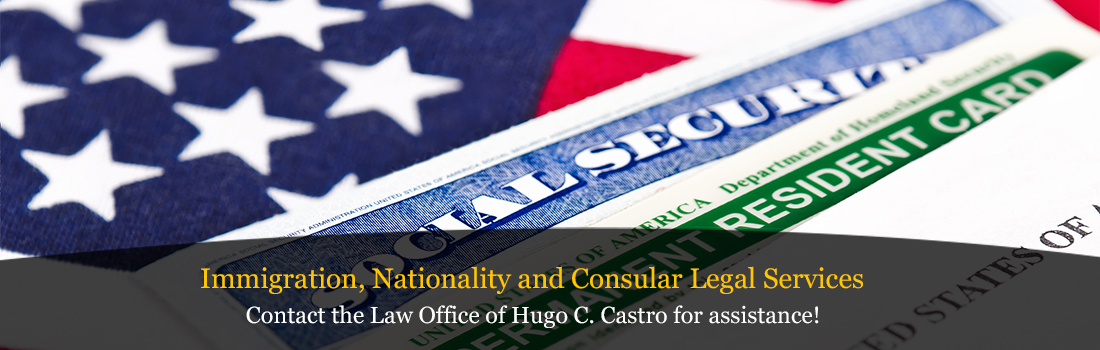 Contact the Law Offices of Hugo C. Castro for assistance!
